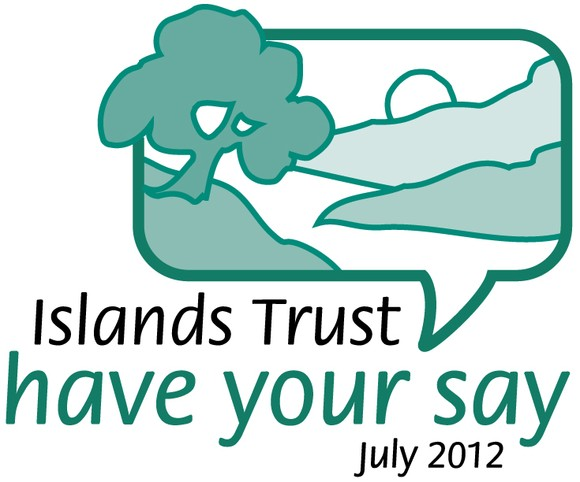 """Islands Trust """"Have Your Say"""" July 2012"""